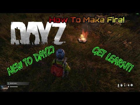 DayZ How To Make Fire