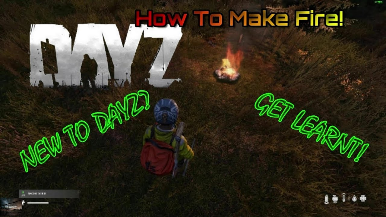 How to build a fire in dayz ps4