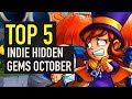 Top 5 Hidden Indie Gems of October 2018