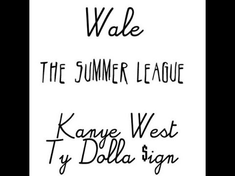 Wale - The Summer League (CDQ) Feat. Kanye West & Ty Dolla $ign