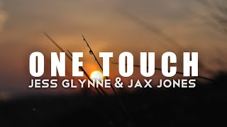 Jess Glynne & Jax Jones - One Touch (Lyrics) Video
