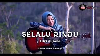 SELALU RINDU - COVER BY FITRI ALVIANA