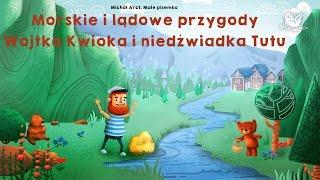 MORSKIE I LĄDOWE PRZYGODY WOJTKA KWIOKA I NIEDŹWIADKA TUTU - cała bajka - Bajkowisko.pl (audiobook)
