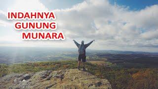 TRIP TO GUNUNG MUNARA - INDAHNYA PEMANDANGAN DARI PUNCAK GUNUNG MUNARA