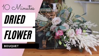 HOW TO MAKE A FLOWER BOUQUET WITH DRIED MATERIAL | DRIED FLOWER BOUQUET