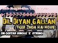 Dil Diyan Gallan(Tiger Zinda Hai)  On Guitar Single 'e' String  With Easy Written Tabs In Video