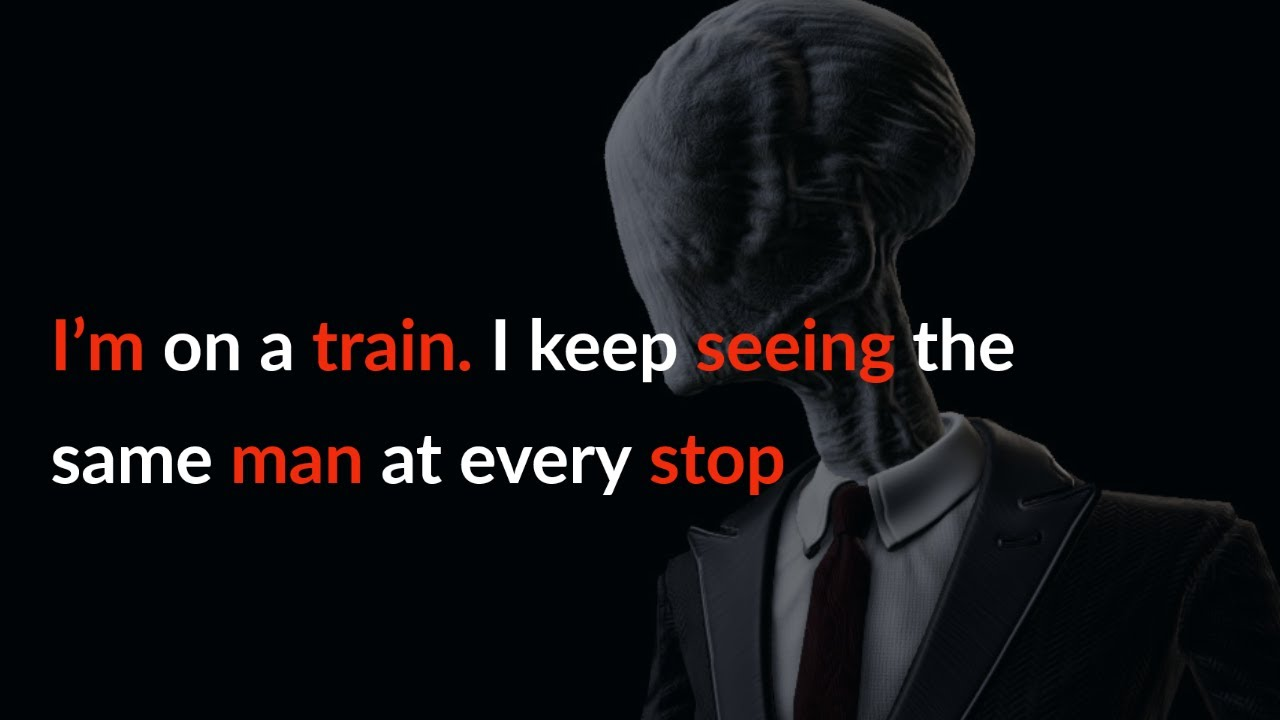 I'm on a train. I keep seeing the same man at every stop |Nosleep