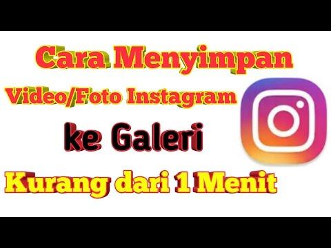Cara Menyimpan video/Foto instagram ke galeri | kurang dari 1 Menit