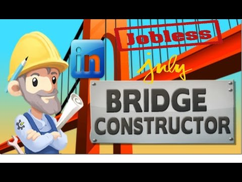 Jobless in July | Bridge Constructor | Episode 1