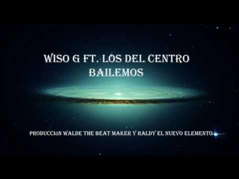 Wiso G Ft. Los Del Centro - Bailemos