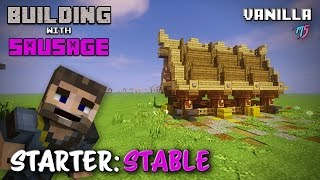 Minecraft - Building with Sausage - Starter Horse Stable [Vanilla Tutorial]