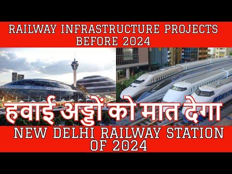 New Delhi Railway Station Redevelopment | Indian Railways Infrastructure projects March 2024