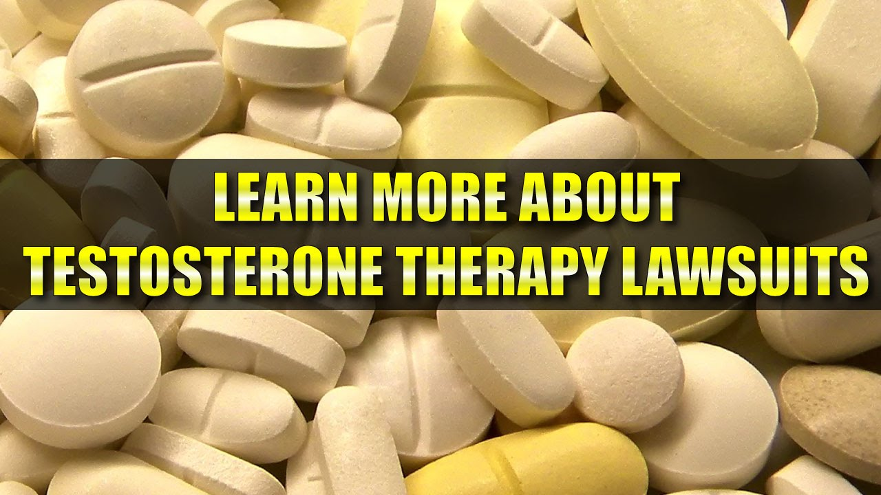 Testosterone Lawsuit: If I've been hurt by testosterone therapy do I need a lawyer? - YouTube