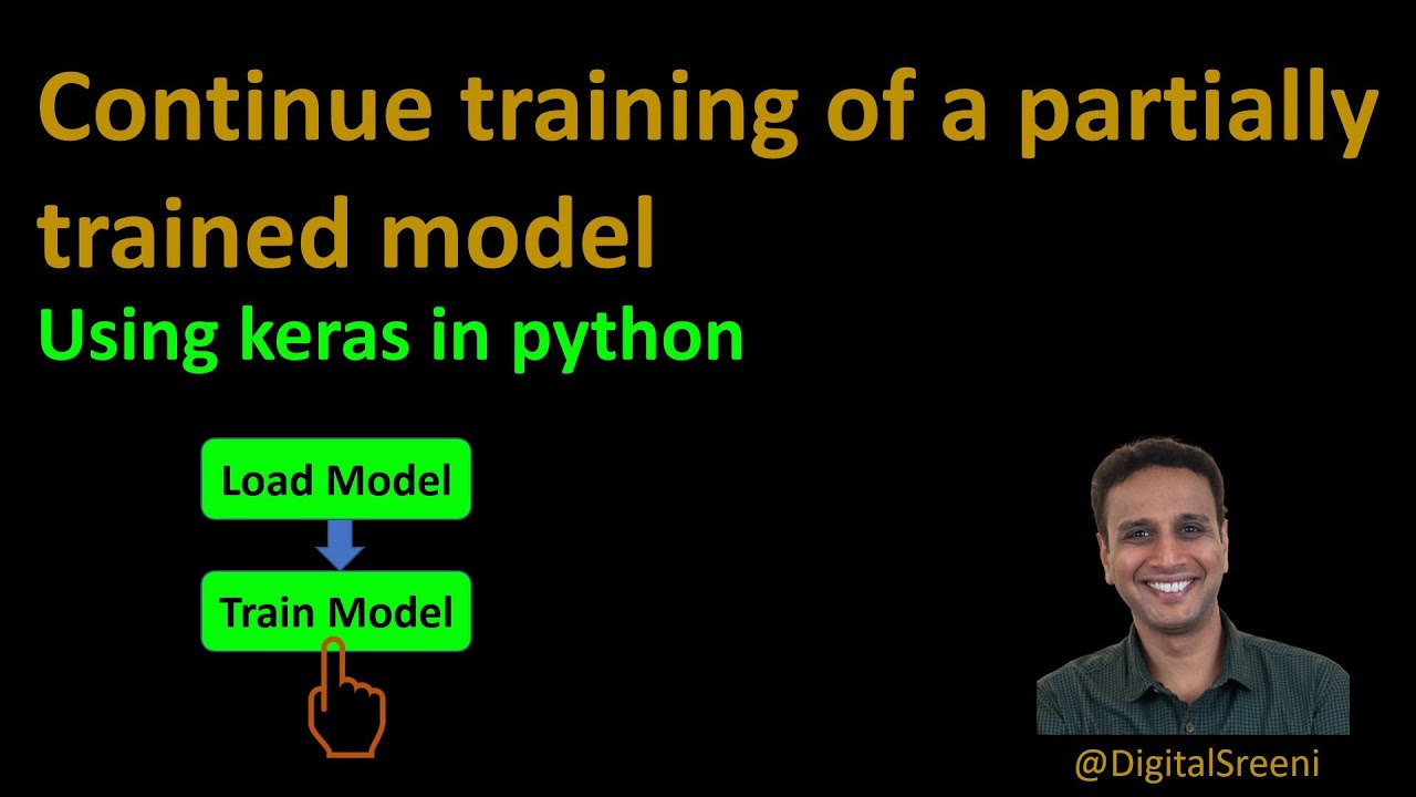 How to Load a Partially Trained Deep Learning Model and Continue Training?