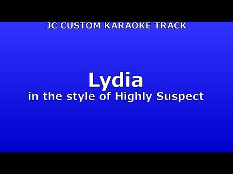 Highly Suspect - Lydia Karaoke (Preview)