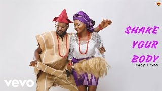 Falz, SIMI - Shake Your Body (Official Audio)