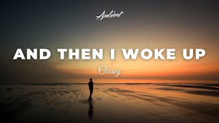 Owsey - And Then I Woke Up
