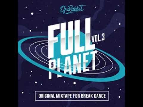 DJ RABBIT - BREAK DANCE REMIX FULL PLANET Vol3 OF B-BOYING