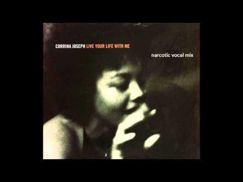 Corrina Joseph - live your life with me (narcotic vocal mix)