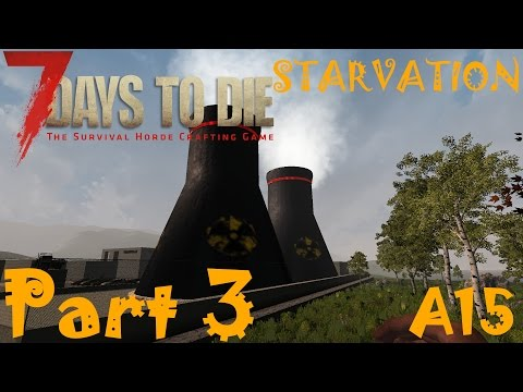 NUCLEAR POWER PLANT & NPC FISHERMAN!!!   7 Days To Die Starvation A15   Part 3