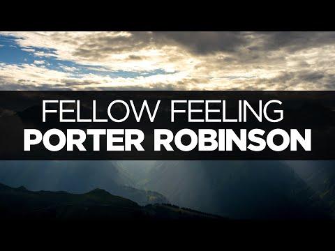 [LYRICS] Porter Robinson - Fellow Feeling
