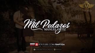 Manuel Ortiz y Su Gente Distinguida - En Mil Pedazos(ESTUDIO 2017)