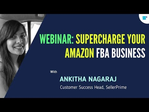 WEBINAR: Supercharge your Amazon FBA Business using SellerPrime