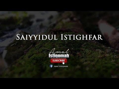 Raja Segala Istighfar - Saiyyidul Istighfar - Penghulu Istighfar -