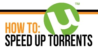 How To Make Torrents Faster 2014 - uTorrent and Bittorent - Speed up uTorrent