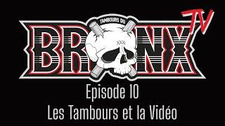 Bronx TV - Episode 10 (Les Tambours et la Vidéo)