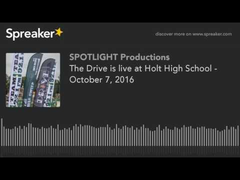 The Drive is live at Holt High School - October 7, 2016