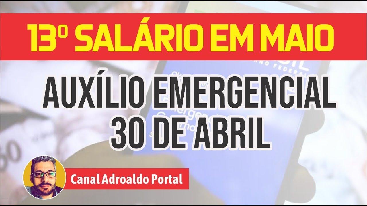 Antecipação do 13º Salário em maio - saque do Auxílio-Emergencial em 30 de abril