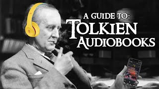 A Guide to Tolkien Audiobooks: Which One is Best for You?