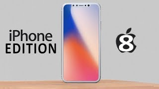 iPhone 8/8 Plus & IPHONE EDITION! - Final Leaks
