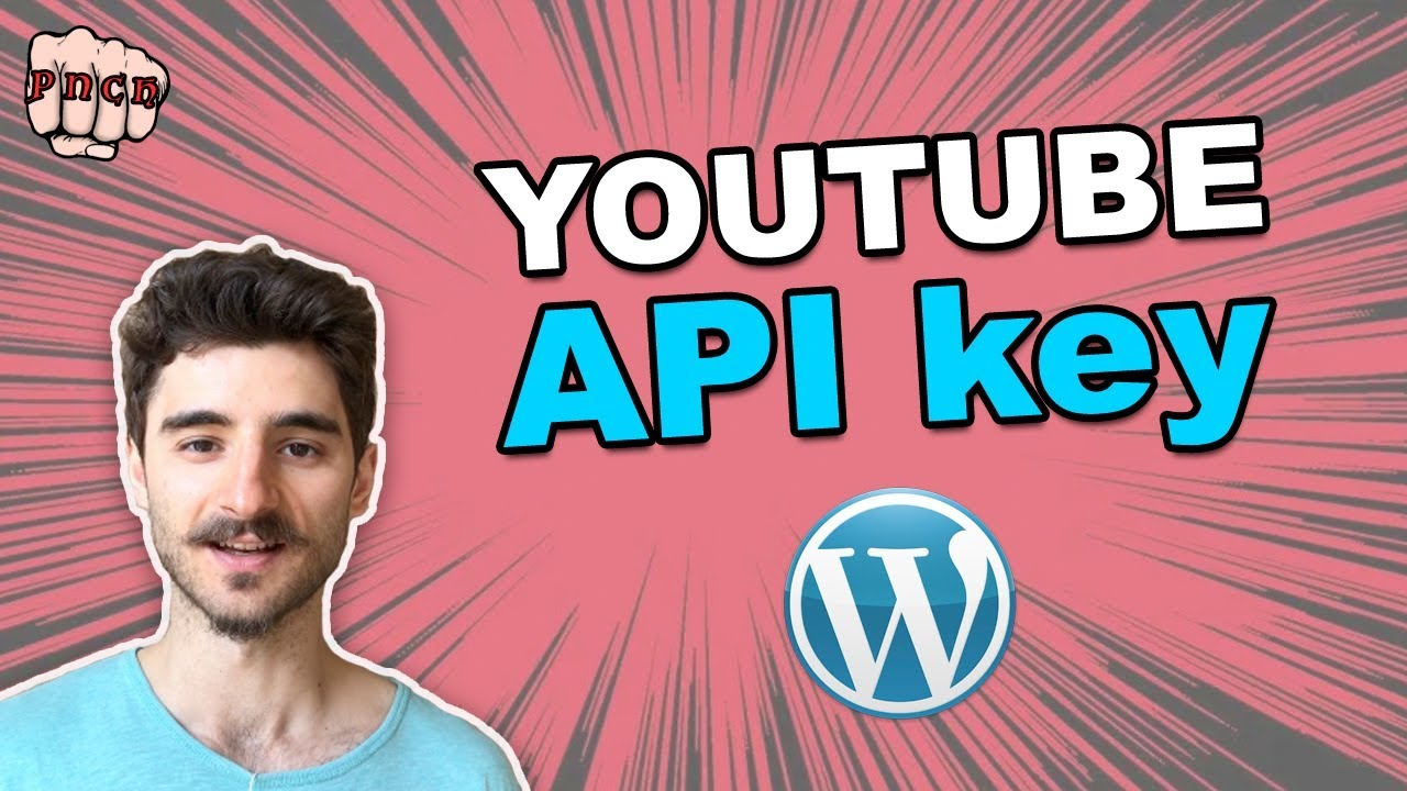 How to get a YouTube API Key for WordPress Plugins - PunchSalad