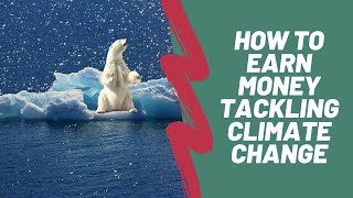How to Earn a Passive Income Tackling Climate Change