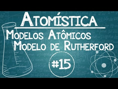 Química Simples #15 - [Modelos Atômicos] - Ernest Rutherford