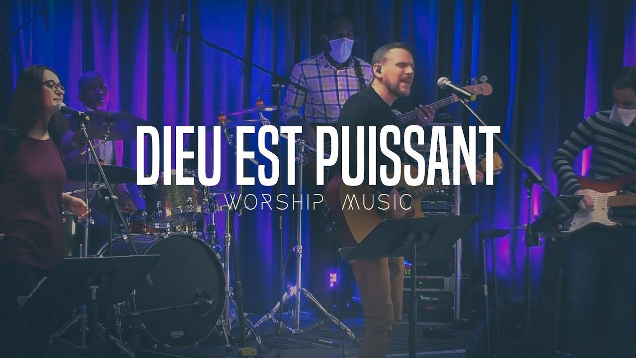 Dieu est puissant | Worship Music