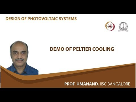 Demo Of Peltier Cooling Video Lecture By Prof Prof L Umanand Of Iisc Bangalore