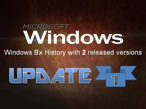 Windows 9x History with 2 released versions (Update 1)