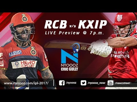 Live IPL 2017 : Royal Challengers Bangalore vs Kings XI Punjab match preview on Cric Gully