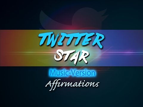 TWITTER Star - with Uplifting Music - Super-Charged Affirmations
