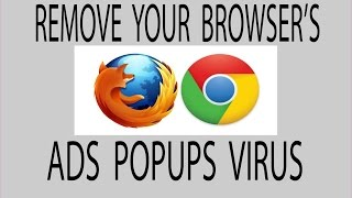 How to remove ads popups and virus from browser Chrome | Mozilla Firefox | Internet Explorer- 2016