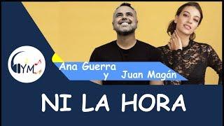Gambar cover Ana Guerra, Juan Magán - Ni La Hora (Letra)