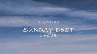 Feeling Good Like I Should  Surfaces - Sunday Best (Lyrics 1 Hour) [TikTok]