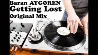 Baran AYGOREN - Getting Lost ( Original Mix )