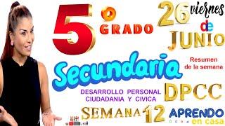 APRENDO EN CASA SECUNDARIA 5 HOY VIERNES 26 DE JUNIO DPCC DESARROLLO PERSONAL SEMANA 12 QUINTO GRADO