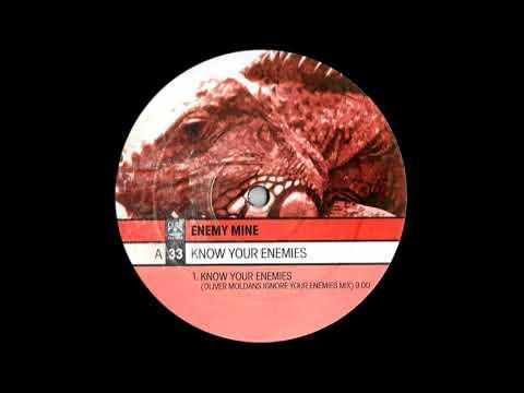 Enemy Mine - Know Your Enemies (Oliver Moldan's Ignore Your Enemies Mix) [2001]