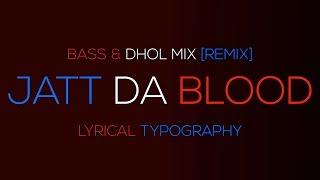 JATT DA BLOOD | MANKIRT AULAKH | REMIX | BASS & DHOL MIX | LYRICAL TYPOGRAPHY