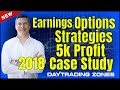 Earnings Options Strategies (5k Profit Case Study 2018)